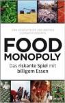 Food Monopoly, das riskante Spiel mit billigem Essen, Nahrungs-Kritik