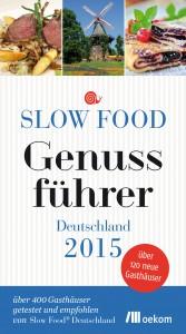 Slow Food, nachhaltige Küche, Bio-Küche, hausgemachte Küche, herausragende Restaurants, Genuss, Genuss pur, Genussführer, Genussführer Deutschland